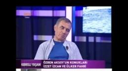 Kıbrıslı Yaşam & İzzet İZCAN ve Ülker FAHRİ 09.06.2018