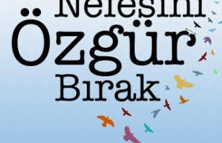 """""""NEFESİNİ ÖZGÜR BIRAK"""""""