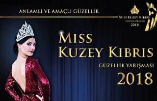MISS KUZEY KIBRIS 2018 GÜZELLİK YARIŞMASI İÇİN...