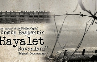 """""""Bölünmüş Başkentin Hayalet Havaalanı"""" belgeseli..."""
