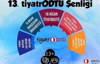 13'üncüsü düzenlenen Tiyatr ODTÜ şenliği,...