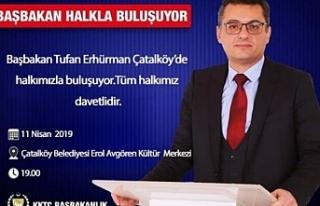 Başbakan Erhürman, bu akşam Çatalköy'de halkla...