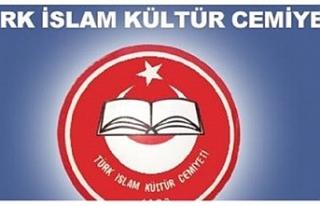 Türk İslam Kültür Cemiyeti'nin başkanlığına...