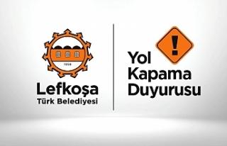 Lefkoşa'da yol kapama duyurusu