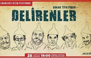 """""""Delirenler"""" adlı sokak tiyatrosu gösterisi..."""