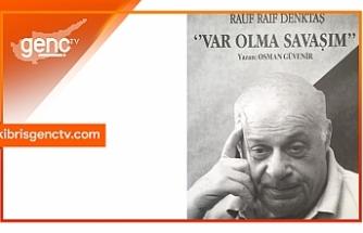 """Osman Güvenir'den yeni kitap...""""Rauf Raif Denktaş Var Olma Savaşım"""""""