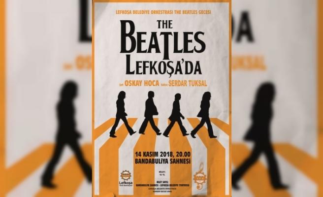 """""""The Beatles"""" konseri Lefkoşa'da da tekrarlanacak"""