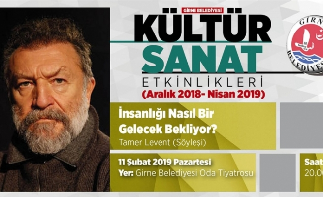 Tamer Levent, Girne'de olacak