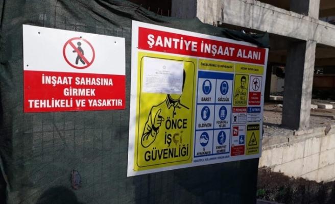 6 inşaat kapatıldı, 4 inşaata uyarı...