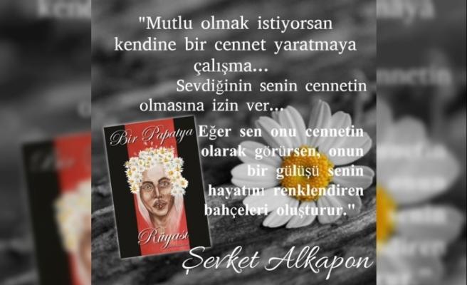 "Şevket Alkapon'un ilk romanı ""Bir Papatya Rüyası"" çıktı"
