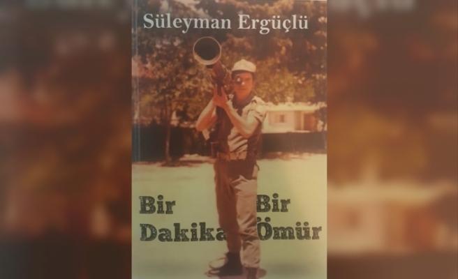 """Süleyman Ergüçlü'den yeni kitap...""""""""Bir Dakika, Bir Ömür"""""""