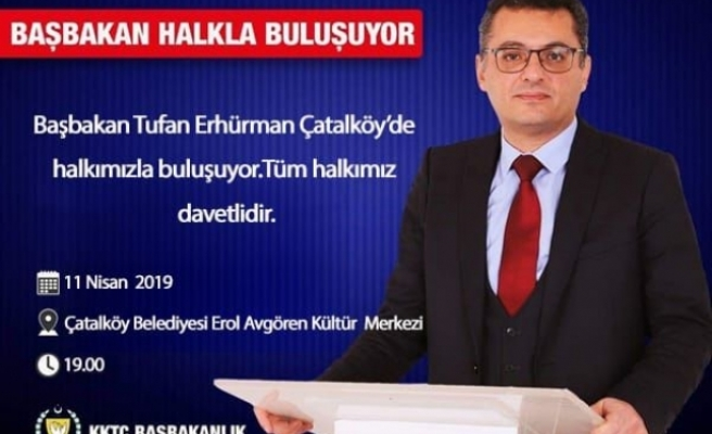 Başbakan  Erhürman, yarın akşam Çatalköy'de halkla buluşacak