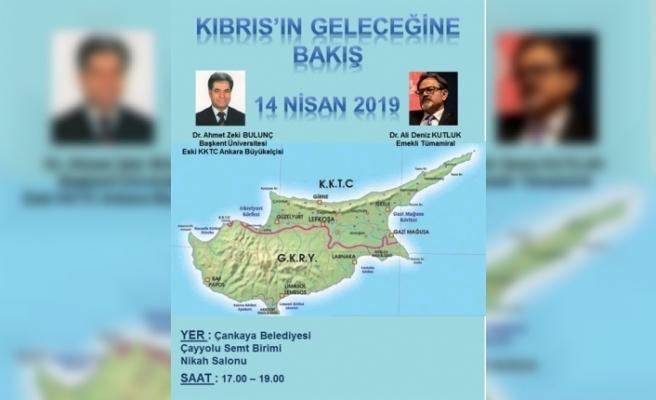 """""""Kıbrıs'ın Geleceğine Bakış"""" adlı konferans/panel düzenledi"""