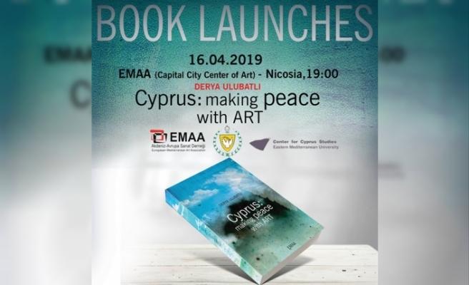 """""""Kıbrıs: Sanat İle Barışı Kurmak"""" isimli kitap tanıtılıcak"""