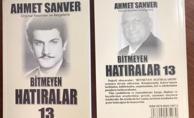 """Ahmet Sanver'in 13'üncü kitabı """"Bitmeyen Hatıralar"""" çıktı"""