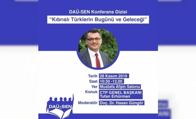 Erhürman yarın DAÜ'de konferans verecek