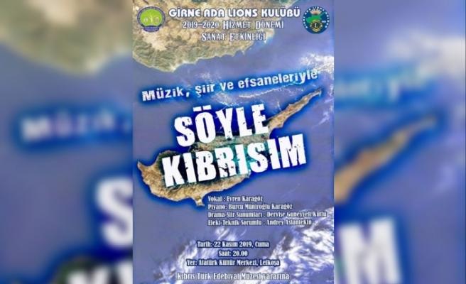 """Girne Ada Lions Kulübü'nden """"Söyle Kıbrısım"""" isimli sanat etkinliği"""