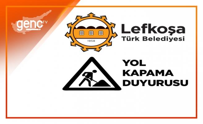 Lefkoşa'da Şht. Kamil Balkan Sokağı bugünden itibaren 3 gün trafiğe kapalı
