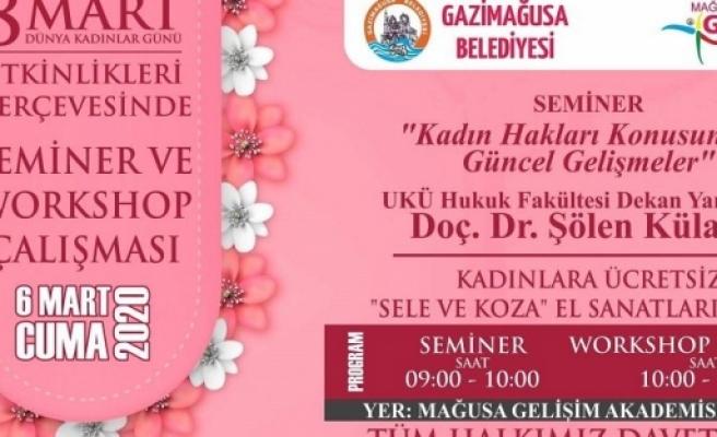 """Gazimağusa Belediyesi """"Kadınlar Günü"""" dolayısıyla etkinlikler düzenliyor"""