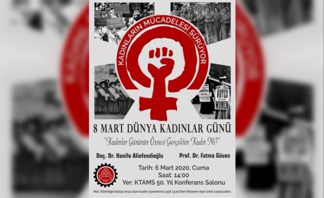 KTAMS, Dünya Emekçi Kadınlar Günü'ne yönelik etkinlik düzenliyor