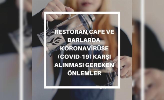 Çalışma Bakanlığı restoran,cafe,barlarda koronavirüse karşı alınması gereken önlemleri açıkladı