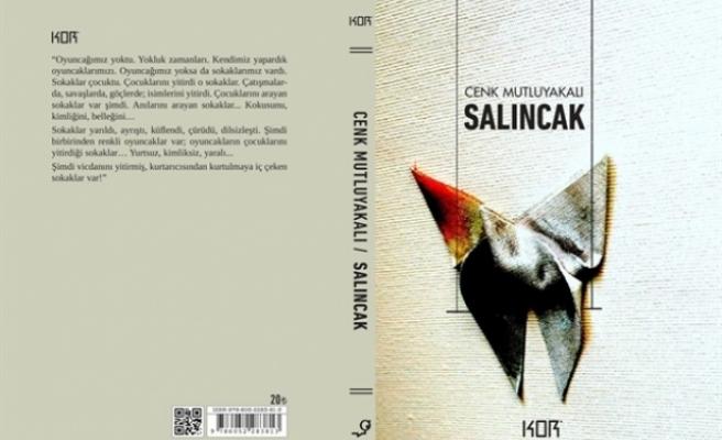 """Cenk Mutluyakalı'nın ilk romanı """"Salıncak"""" yayımlandı"""