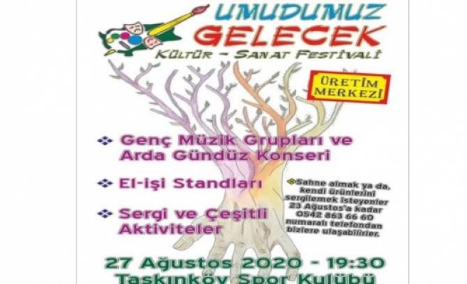 'Umudumuz Gelecek' festivali 27 Ağustos'ta yapılıyor