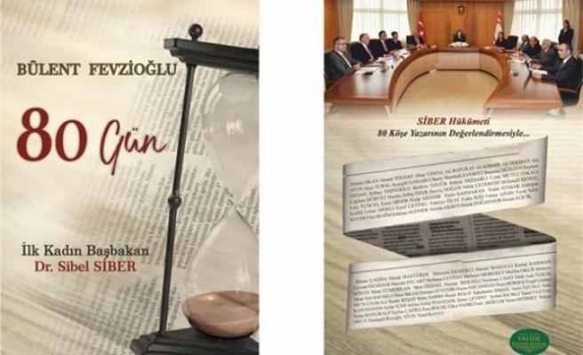 """""""80 Gün İlk Kadın Başbakan Dr. Sibel Siber"""" adlı kitap yayımlandı"""