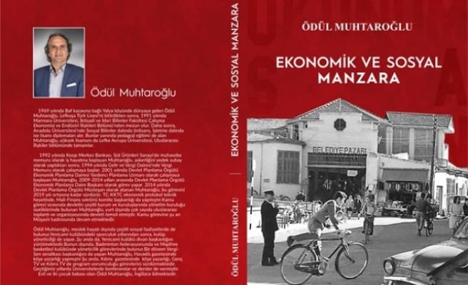 """Ödül Muhtaroğlu'nun """"Ekonomik ve Sosyal Manzara"""" isimli kitabı yayımlandı"""