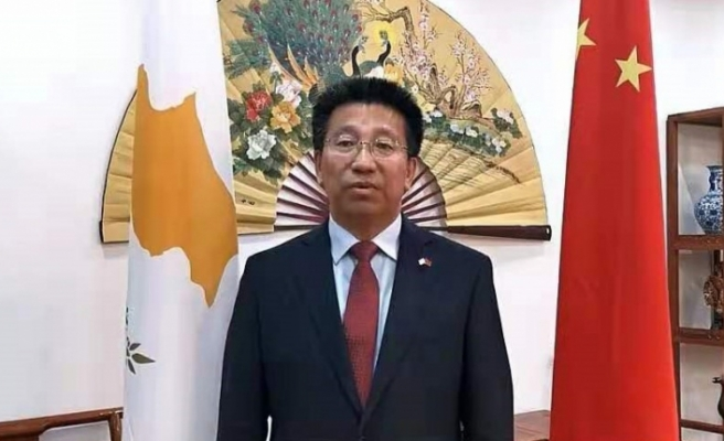 Çin'in Güney Kıbrıs'taki Büyükelçisinden açıklama