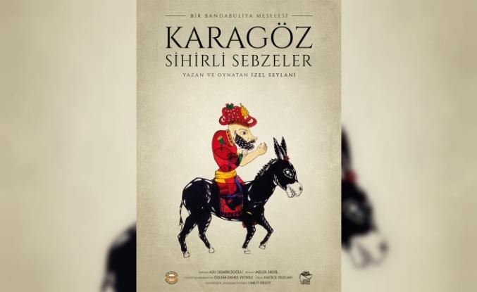 """""""Karagöz Sihirli Sebzeler"""" Bandabulya sahnesinde"""