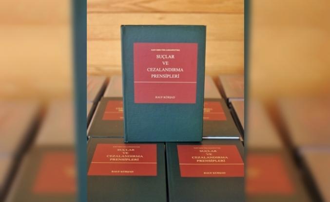"""Kıdemli Yargıç Rauf Kürşad'dan """"Kuzey Kıbrıs Türk Cumhuriyeti'nde Suçlar ve Cezalandırma Prensipleri""""  kitabı"""